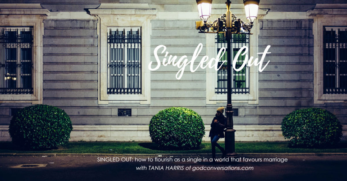 Singled Out: How to Flourish in Every Season of Life