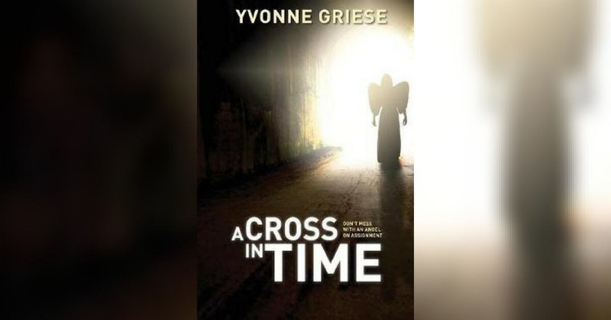 Yvonne Griese – A Cross in Time: Where Does Our Faith Come From?