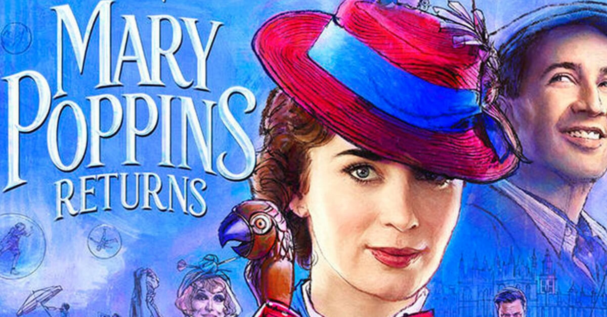 Mary Poppins Returns – A Lesson in the Power of Perspective