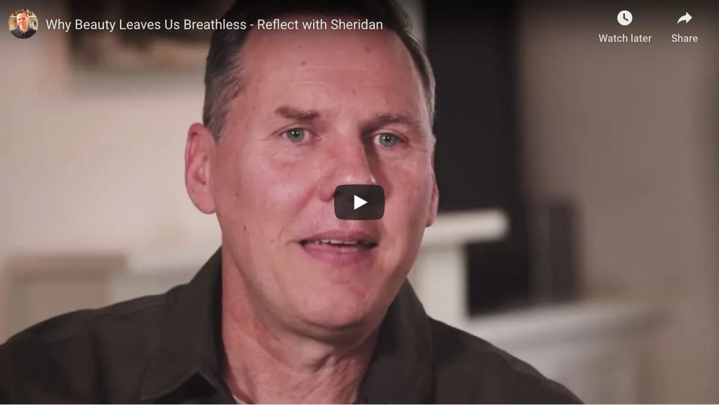 why beauty leaves us breathless- reflect with sheridan