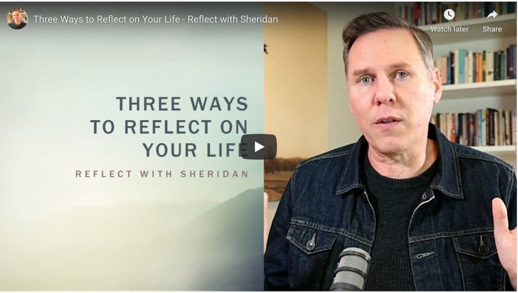 three ways to reflect on your life - sheridan voysey