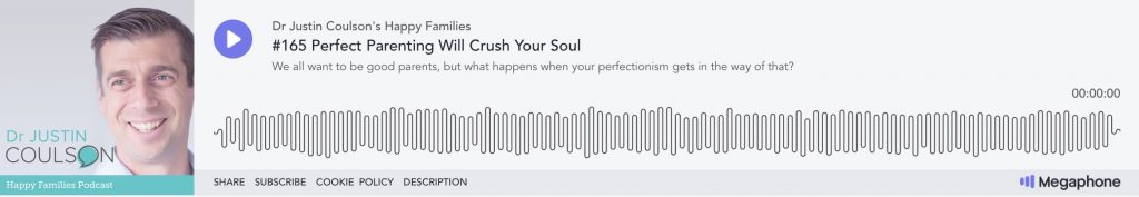 happy families podcast episode 165 - perfect parenting will crush your soul